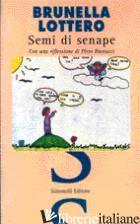 SEMI DI SENAPE - LOTTERO BRUNELLA