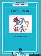 FUORI... CLASSE. IL GIOCO E LO SPORT A SCUOLA - VAYER PIERRE; CAMUFFO MAURO