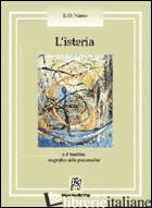 ISTERIA O IL BAMBINO MAGNIFICO DELLA PSICOANALISI (L') - NASIO JUAN D.; ALESSANDRINI M. (CUR.)