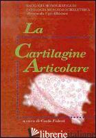CARTILAGINE ARTICOLARE (LA) - ALBISINNI UGO; FALETTI C. (CUR.)