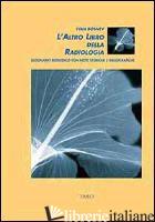ALTRO LIBRO DELLA RADIOLOGIA. DIZIONARIO BIOMEDICO CON NOTE STORICHE E BIBLIOGRA - BOSNEV IVAN