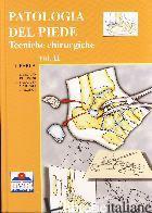 PATOLOGIA DEL PIEDE. TECNICHE CHIRURGICHE. EDIZ. ILLUSTRATA. VOL. 2 - BARCA FRANCESCO; VILADOT ANTONIO; MILANO LUIGI