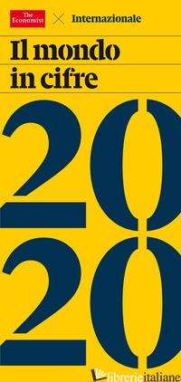 MONDO IN CIFRE 2020 (IL) - THE ECONOMIST (CUR.)