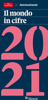MONDO IN CIFRE 2021 (IL) - THE ECONOMIST (CUR.)