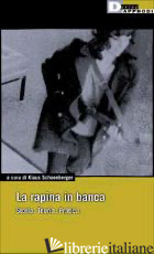 RAPINA IN BANCA. STORIA. TEORIA. PRATICA (LA) - SCHONBERGER KLAUS
