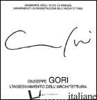 GIUSEPPE GORI. L'INSEGNAMENTO DELL'ARCHITETTURA - COMITATO IN ONORE DI G. GORI (CUR.)
