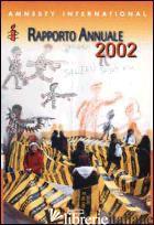 RAPPORTO ANNUALE 2002 - AMNESTY INTERNATIONAL (CUR.)