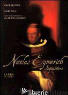 DEA. NICOLAS EYMERICH INQUISITORE (LA). VOL. 1 - EVANGELISTI VALERIO; ZENTNER JORGE; SALA DAVID