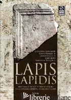 LAPIS LAPIDIS. MATERIALI E PROGETTI PER LO STUDIO DELLE EPIGRAFI ROMANE DI ASCOL - IMPERATORI GIUSEPPINA; PIERMARINI TERESA; RICCIOTTI D. (CUR.); ROSEI F. (CUR.);