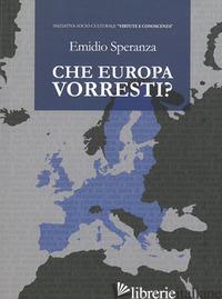 CHE EUROPA VORRESTI? - SPERANZA EMIDIO