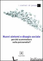 NUOVI SINTOMI E DISAGIO SOCIALE. PERCHE' SCOMMETTERE SULLA PSICOANALISI? - TERMINIO NICOLO'