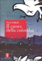 CUORE DELLA COLOMBA (IL) - GALLONI PAOLO