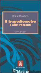TRAGEDIOMETRO E ALTRI RACCONTI (IL) - PARESKEVA HELENE