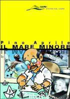 MARE MINORE (IL) - APRILE PINO