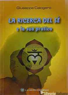 RICERCA DEL SE' E LA SUA PRATICA (LA) - CALOGERO GIUSEPPE