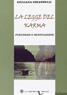 LEGGE DEL KARMA. PERCORSO E MEDITAZIONE (LA) - GHIANDELLI GIULIANA