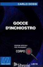 GOCCE D'INCHIOSTRO. EDIZ. PER IPOVEDENTI - DOSSI CARLO