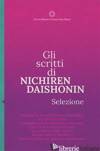 SCRITTI DI NICHIREN DAISHONIN. SELEZIONE (GLI) - DAISHONIN NICHIREN