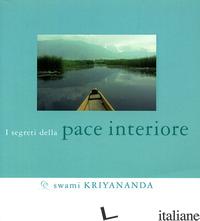 SEGRETI DELLA PACE INTERIORE (I) - KRIYANANDA SWAMI; BONOMI A. (CUR.)