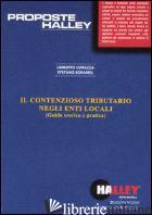 CONTENZIOSO TRIBUTARIO NEGLI ENTI LOCALI. GUIDA TEORICA E PRATICA (IL) - CORAZZA UMBERTO-SORAMEL STEFANO