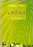 GESTIONE DEI PROCEDIMENTI URBANISTICI. CON CD-ROM (LA) - MAZZA M. GRAZIA
