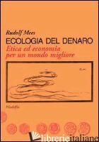 ECOLOGIA DEL DENARO - MEES RUDOLF