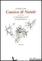 CANTICO DI NATALE (IL) - LATIS GIORGIO