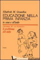 EDUCAZIONE NELLA PRIMA INFANZIA - GRUNELIUS ELISABETH; KONIGSLOW CHRISTIANE