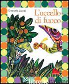 UCCELLO DI FUOCO (L') - LUZZATI EMANUELE