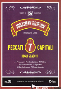 SETTE PECCATI CAPITALI DEGLI SCACCHI (I) - ROWSON JONATHAN
