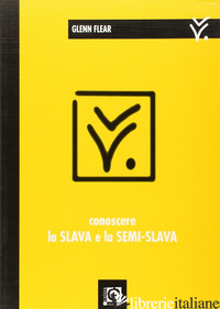 CONOSCERE LA SLAVA E LA SEMI-SLAVA - FLEAR GLENN
