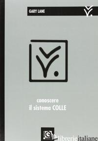 CONOSCERE IL SISTEMA COLLE - LANE GARY