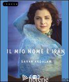 MIO NOME E' IRAN (IL) - ARDALAN DAVAR