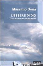 ESSERE DI DIO. TRASCENDENZA E TEMPORALITA' (L') - DONA' MASSIMO