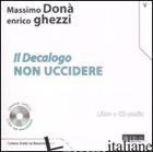 DECALOGO. CON CD AUDIO (IL). VOL. 5: NON UCCIDERE - DONA' MASSIMO; GHEZZI ENRICO