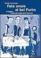 FATE ONORE AL BEL PURIM - FORNACIARI PAOLO