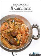 CACCIUCCO (IL) - CIOLLI PAOLO