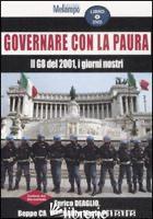 GOVERNARE CON LA PAURA. IL G8 DEL 2001, I GIORNI NOSTRI. CON DVD - DEAGLIO ENRICO; CREMAGNANI BEPPE; PORTANOVA MARIO