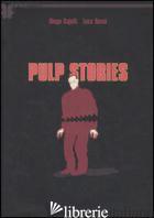 PULP STORIES - CAJELLI DIEGO; ROSSI LUCA
