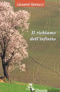 RICHIAMO DELL'INFINITO (IL) - VANNUCCI GIOVANNI
