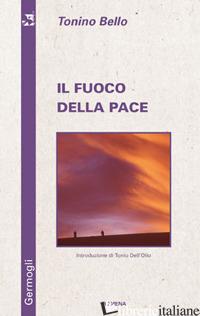 FUOCO DELLA PACE (IL) - BELLO ANTONIO