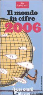 MONDO IN CIFRE 2006 (IL) - THE ECONOMIST (CUR.)