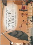 ZUGHE', LAVURE'. CON DVD - MAZZOLI ELISA; PAPETTI ROBERTO