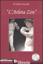ATLETA ZEN. EDIZ. ILLUSTRATA (L') - GESUALDI AMANDA