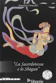 SACERDOTESSA E LO SHOGUN (LA) - GESUALDI AMANDA