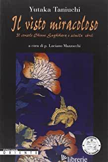 VISTO MIRACOLOSO (IL) - TANIUCHI YUTAKA; MAZZOCCHI L. (CUR.)