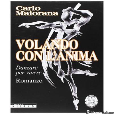 VOLANDO CON L'ANIMA - MAIORANA CARLO