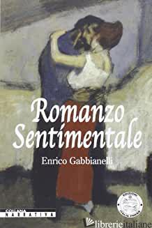 ROMANZO SENTIMENTALE - GABBIANELLI ENRICO