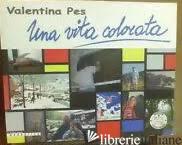 VITA COLORATA (UNA) - PES VALENTINA