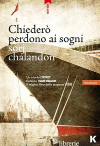CHIEDERO' PERDONO AI SOGNI - CHALANDON SORJ